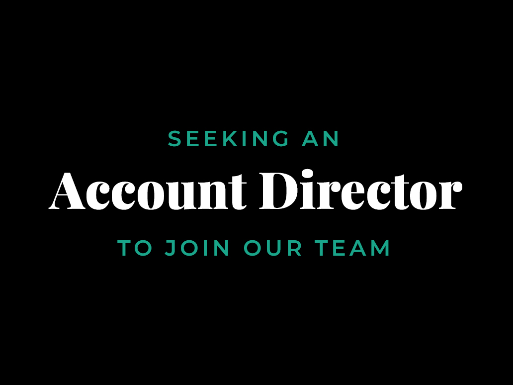 Seeking An Account Director to Banter With Us